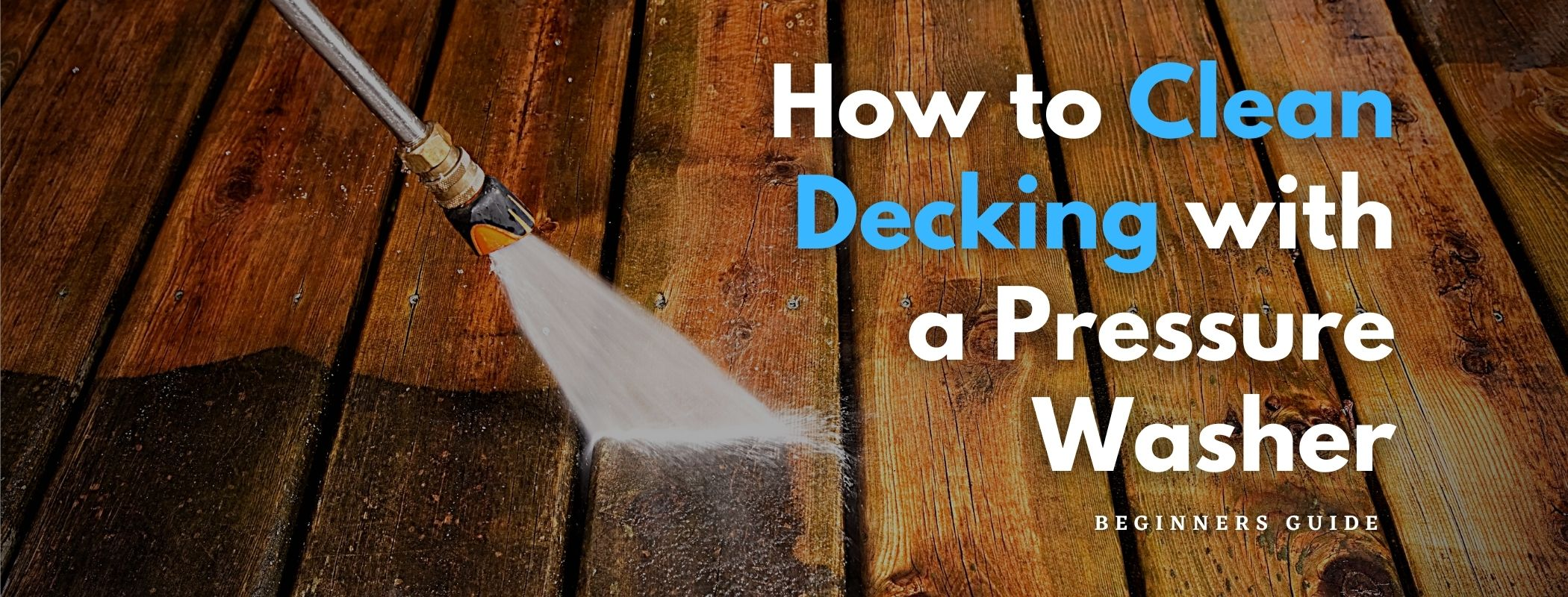 How to Clean Decking with a Pressure Washer
