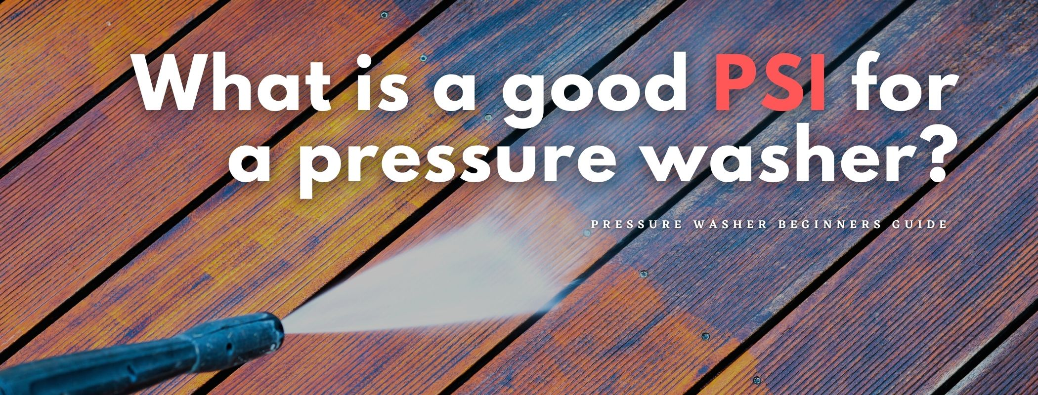 What Is a Good PSI for a Pressure Washer (1)
