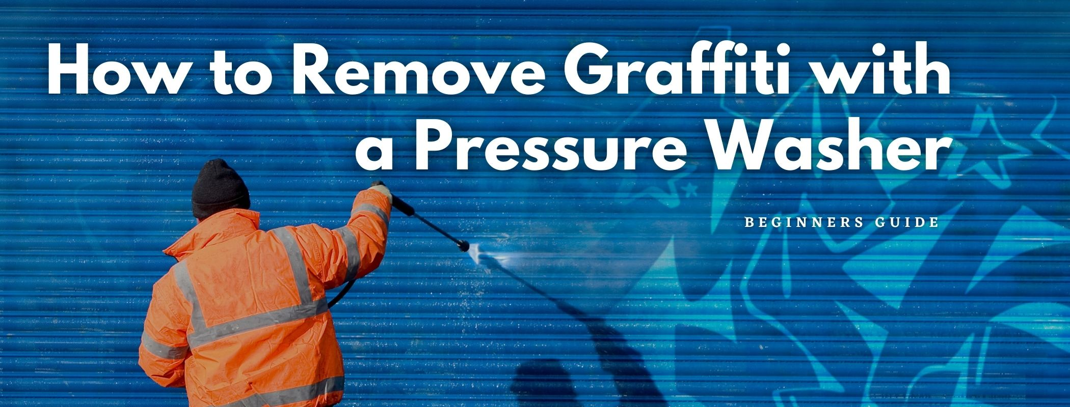 How to Remove Graffiti with a Pressure Washer